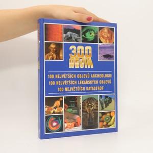 náhled knihy - 300 nej-, 100 největších objevů archeologie, 100 největších lékařských objevů, 100 největších katastrof