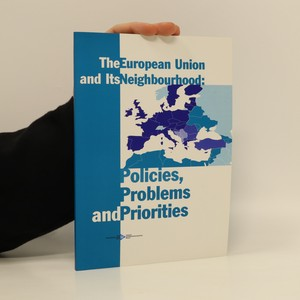 náhled knihy - The European Union and its Neighbourhood : Policies, Problems and Priorities