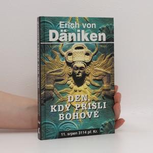 náhled knihy - Den, kdy přišli bohové. 11. srpen 3114 př. Kr.