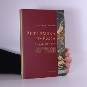 náhled knihy - Betlémská hvězda : odkaz mudrců