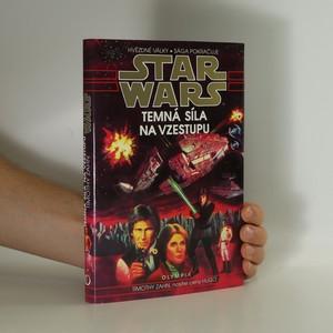 náhled knihy - Star Wars. Temná síla na vzestupu