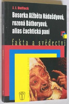 náhled knihy - Bosorka Alžběta Nádašdyová, rozená Báthoryová, alias, Čachtická paní
