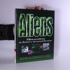 náhled knihy - Aliens : Mimozemšťané - setkání s nevysvětleným