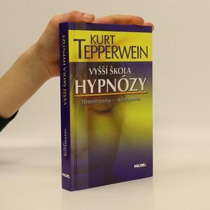 náhled knihy - Vyšší škola hypnózy : heterohypnóza, autohypnóza