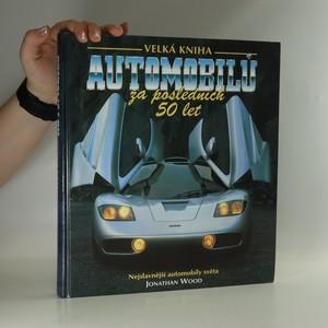 náhled knihy - Velká kniha automobilů za posledních 50 let : nejslavnější automobily světa