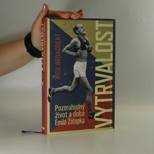 náhled knihy - Vytrvalost : pozoruhodný život a doba Emila Zátopka