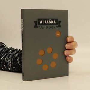 náhled knihy - Aljaška, aneb, Příběh příběhu