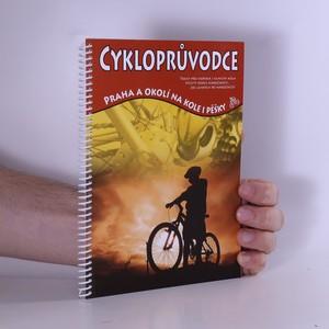náhled knihy - Cykloprůvodce : Praha a okolí na kole i pěšky