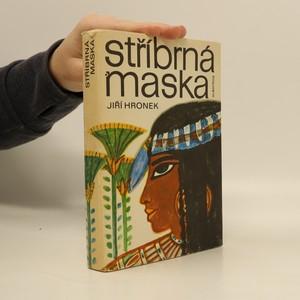 náhled knihy - Stříbrná maska : román ze starého Egypta