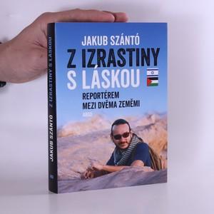 náhled knihy - Z Izrastiny s láskou : reportérem mezi dvěma zeměmi