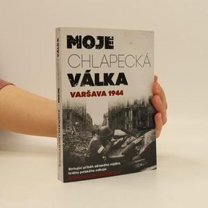 náhled knihy - Moje chlapecká válka. Varšava 1944