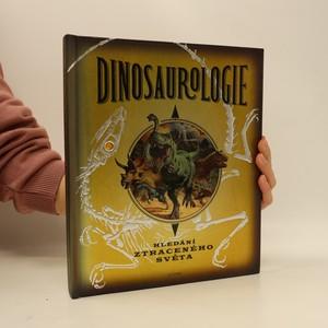 náhled knihy - Dinosaurologie. Hledání ztraceného světa