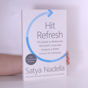 náhled knihy - Hit Refresh : the quest to rediscover Microsoft's soul and imagine a better future for everyone