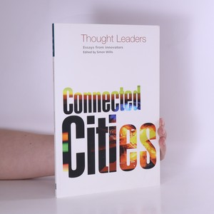 náhled knihy - Connected Cities : Thought Leaders : essays from innovators