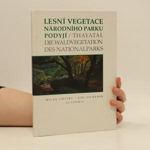náhled knihy - Lesní vegetace Národního parku Podyjí. Die Waldvegetation des Nationalparks Thayatal
