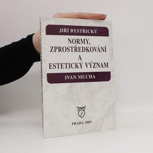 náhled knihy - Normy, zprostředkování a estetický význam