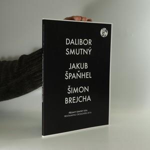 náhled knihy - Přesahy grafiky 2016. Dalibor Smutný, Jakub Špaňhel, Šimon Brejcha