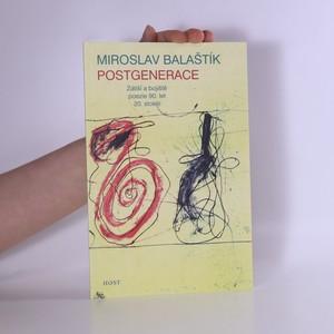 náhled knihy - Postgenerace: Zátiší a bojiště poezie 90. let 20. století
