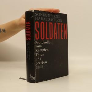 náhled knihy - Soldaten : Protokolle vom Kämpfen, Töten und Sterben