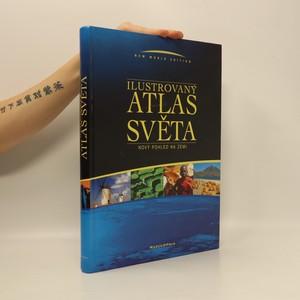 náhled knihy - Ilustrovaný atlas světa : nový pohled na Zemi
