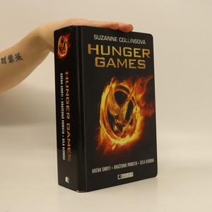 náhled knihy - Hunger games: Aréna smrti. Vražedná pomsta. Síla vzdoru. (3 knihy v 1 svazku)