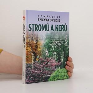 náhled knihy - Kompletní encyklopedie stromů a keřů. Vše, co potřebujete vědět o pěstování stromů a keřů