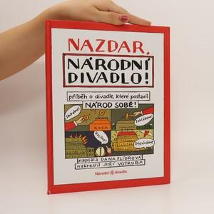 náhled knihy - Nazdar, Národní divadlo! : příběh o divadle, které postavil národ sobě!