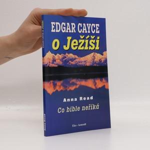 náhled knihy - Edgar Cayce o Ježíši. Co bible neříká