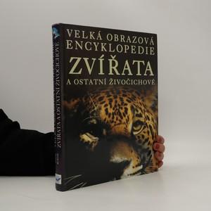 náhled knihy - Zvířata a ostatní živočichové. Velká obrazová encyklopedie
