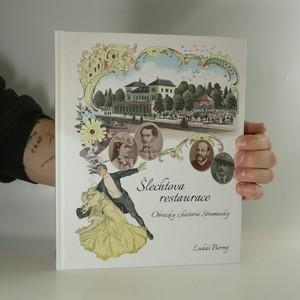 náhled knihy - Šlechtova restaurace. Obrázky z historie Stromovky