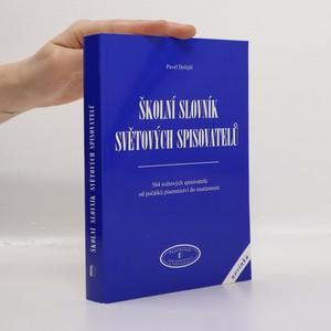 náhled knihy - Školní slovník světových spisovatelů. 564 světových spisovatelů od počátků písemnictví do současnosti
