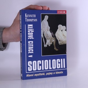 náhled knihy - Klíčové citace v sociologii : hlavní myslitelé, pojmy a témata