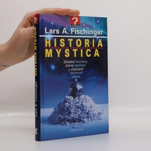 náhled knihy - Historia mystica. Záhadné fenomény, temná tajemství a utajované vědomosti lidstva