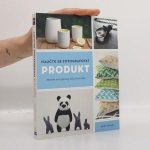 náhled knihy - Naučte se fotografovat produkt. Nechte své výtvory mluvit za sebe