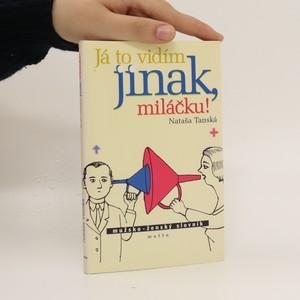 náhled knihy - Já to vidím jinak, miláčku ! : mužsko-ženský slovník