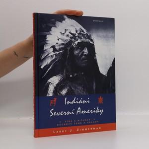 náhled knihy - Indiáni Severní Ameriky. Víra a rituály, duchové země a oblohy