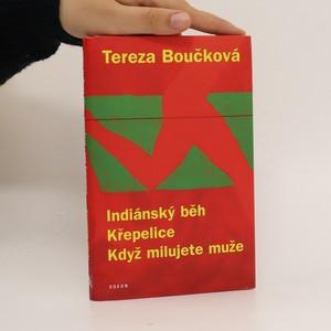 náhled knihy - Indiánský běh ; Křepelice ; Když milujete muže