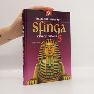 náhled knihy - Sfinga. Záhady historie 5