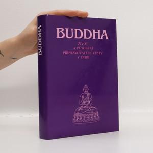 náhled knihy - Budha. Život a působení připravovatele cesty v Indii