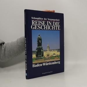 náhled knihy - Reise in Die Geschichte. Baden-Württemberg