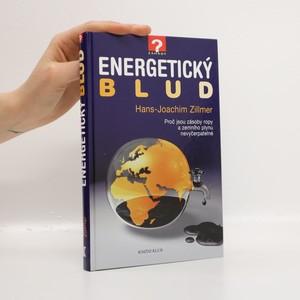 náhled knihy - Energetický blud. Proč jsou zásoby ropy a zemního plynu nevyčerpatelné