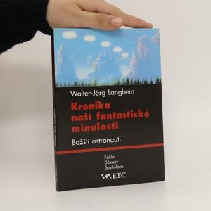 náhled knihy - Kronika naší fantastické minulosti : fakta, důkazy, spekulace