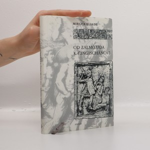 náhled knihy - Od Zalmoxida k Čingischánovi. Srovnávací studie o náboženstvích a folkloru Dácie a východní Evropy