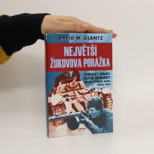 náhled knihy - Největší Žukovova porážka : tragický debakl Rudé armády během operace Mars roku 1942