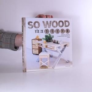 náhled knihy - So wood: vše ze dřeva