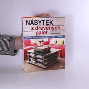 náhled knihy - Nábytek z dřevěných palet : skvělé a jednoduché projekty pro dům i zahradu