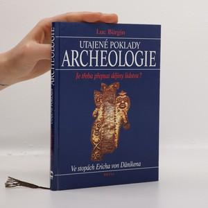 náhled knihy - Utajené poklady archeologie. Je třeba přepsat dějiny lidstva? Ve stopách Ericha von Dänikena