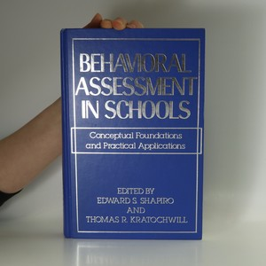 náhled knihy - Behavioral Assessment in Schools : Conceptual Foundations and Practical Applications