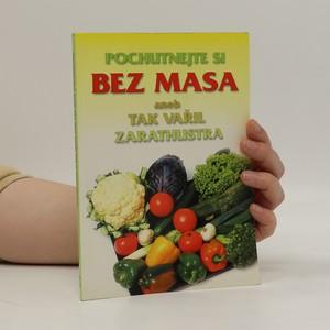 náhled knihy - Pochutnejte si bez masa aneb tak vařil Zarathustra