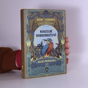 náhled knihy - Kouzelné dobrodružství. Velký Meaulnes